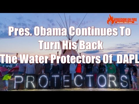 Pres. Obama Turn His Back The Water Protectors At DAPL