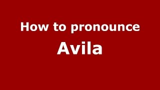How to pronounce Avila (Colombian Spanish/Colombia)  - PronounceNames.com