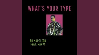 What's Your Type (feat. Nappy)