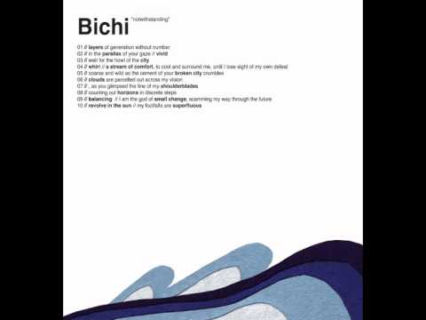 Bichi - Coarse And Wild As The Cement Of Your Broken City Crumbles