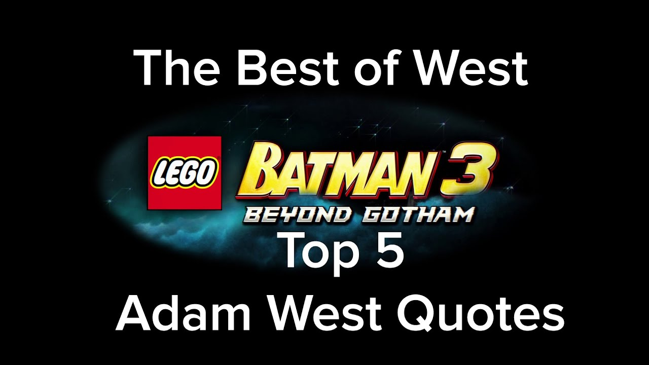 LEGO Batman 3 The Best of West The Top 5 Adam West Quotes