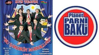 Bu ??h?rin M?h?ll?si - Planet Parni iz Baku 2004 (Tam versiya)