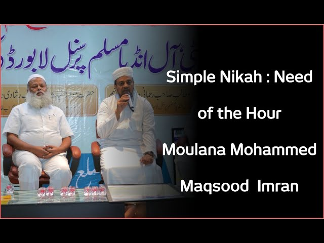 Simple Nikah : Need of the Hour   Moulana Mohammed Maqsood  Imran