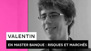 Témoignage Formation - Valentin - Master Banque : Risques et Marchés
