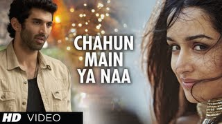 "Video ""Chahun Main Ya Naa Aashiqui 2"" Video Song 