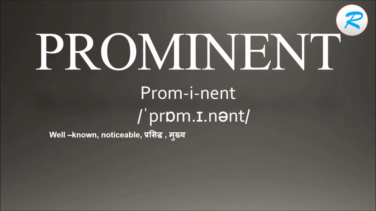 How to pronounce Prominent