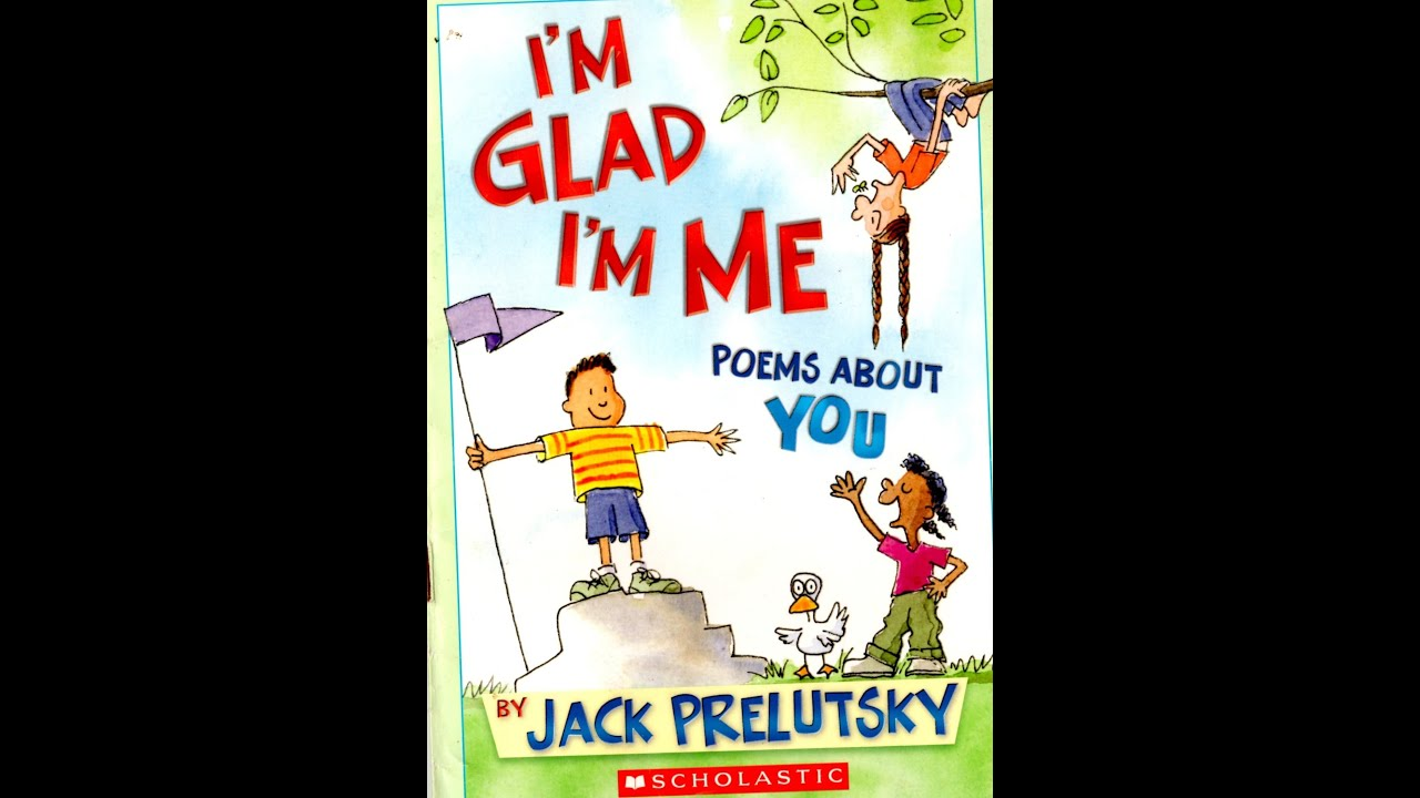 me reading im glad im me poems about you by jack prelutsky