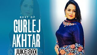 Best Of Gurlez Akhtar (Video Jukebox) | Ammy Virk | Armaan Bedil | Latest Punjabi Songs 2019