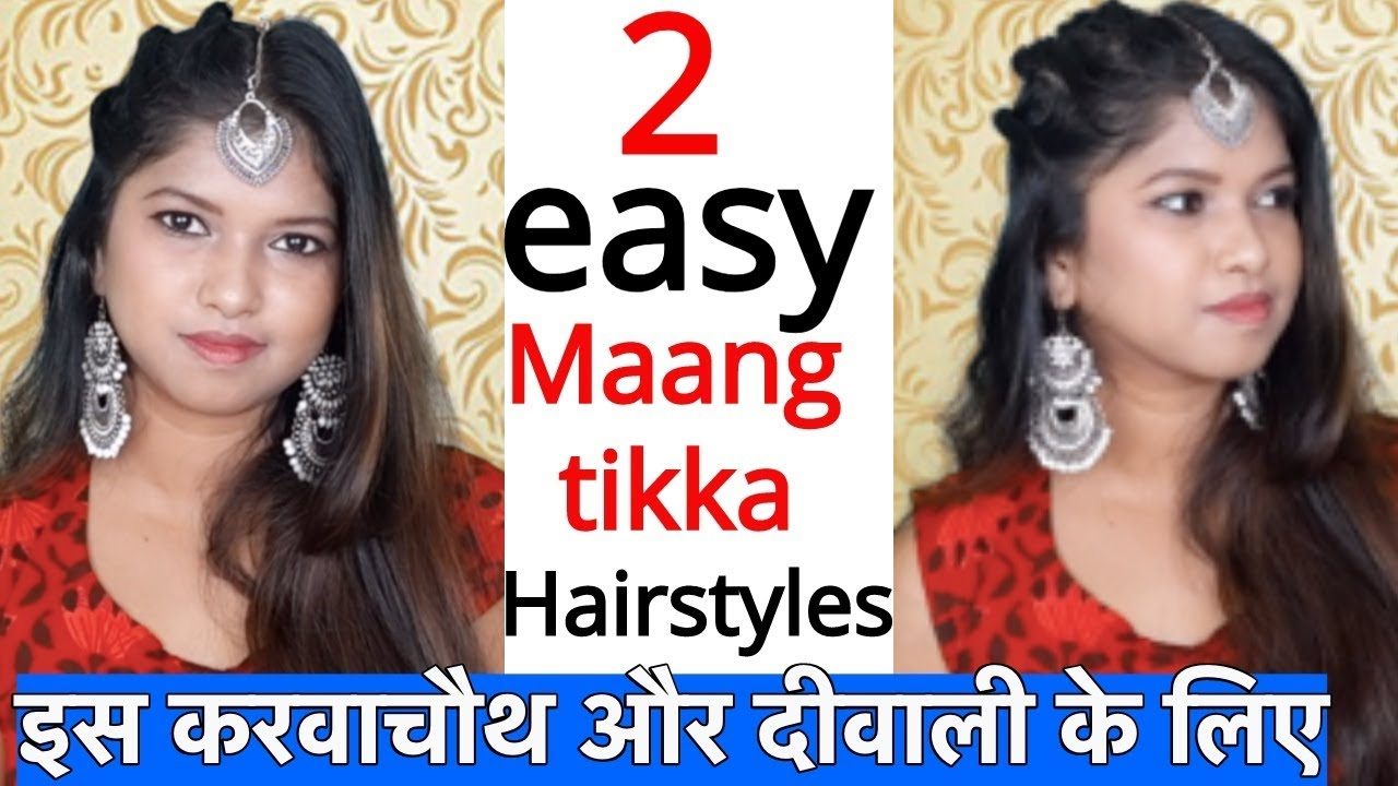 10 Easy Hairstyles for Karwa Chauth & Diwali  Hairstyle with Maang Tikka  for Short hair to Long Hair