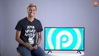 Android TV 9.0 on Mi TV | Apna update aa gaya - Xiaomi India