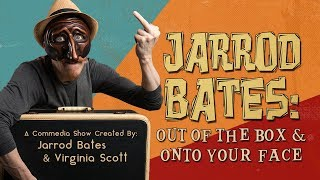 Jarrod Bates: Out of the Box & Onto Your Face