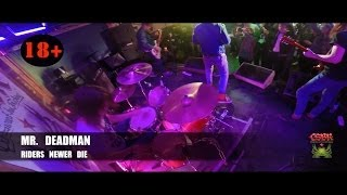 Mr Deadman - Riders Newer Die  (CSBR live in Grand Bourbon Street)
