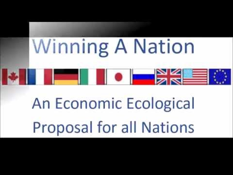 Winning A Nation   An Economic Ecological Proposal for all Nations