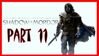 Shadow Of Mordor - Middle Earth: Shadow Of Mordor Walkthrough Part 11 | Shadow Of Mordor PS4 Gamepla