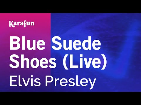 Blue Suede Shoes (Live) - Elvis Presley | Karaoke Version | KaraFun