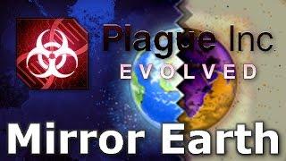 Plague Inc: Official Scenarios - Mirror Earth (Mega Brutal)