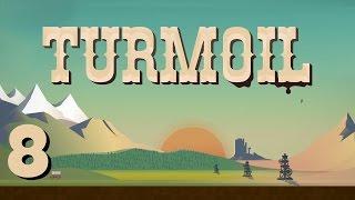 Turmoil - Ep. 8 - Storage and Natural Gas! - Turmoil Gameplay