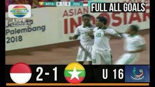 Indonesia U 16 vs Myanmar 2018 (2-1) Highlight Hasil Pertandingan Bola Tadi Malam 31/7/2018
