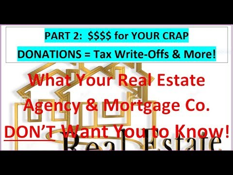 Real Estate Part 2 Make Money Sell Your Crap Donations = Tax Write Offs