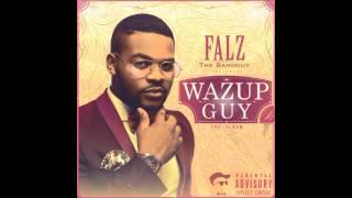Falz - Wazup Guy Remix Ft. SDC x Phenom