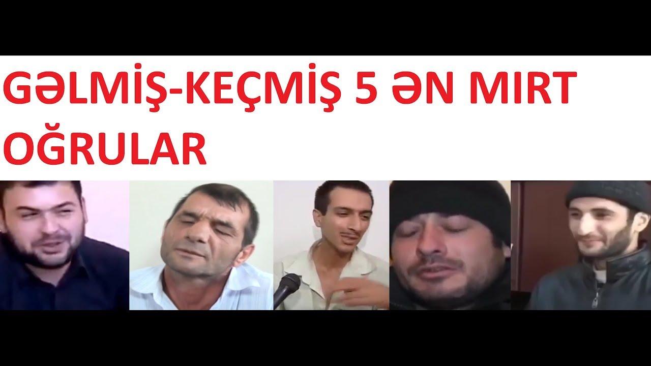 Azərbaycanın gəlmiş getmiş 5 ən mırt oğrusu
