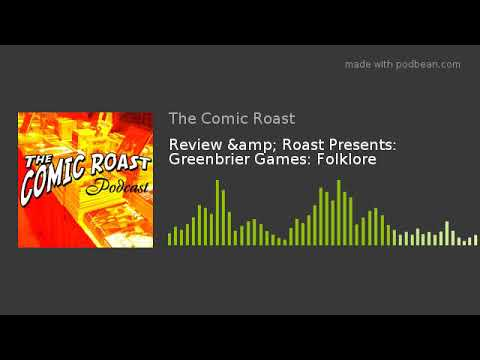 Review & Roast Presents: Greenbrier Games: Folklore