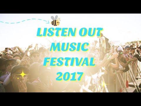 Listen Out Music Festival 2017   VLOG