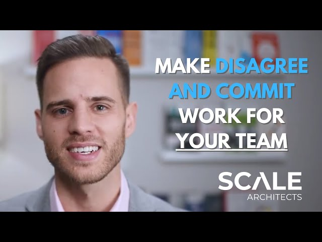 Make Disagree and Commit work for your team