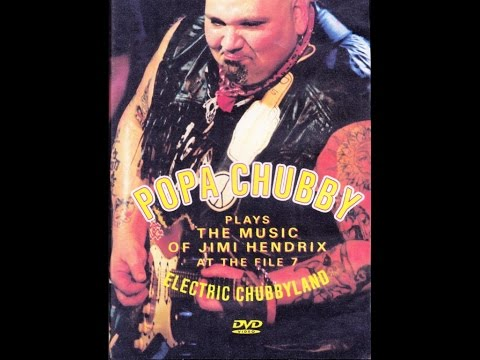 Popa Chubby Electric Chubbyland_DVD The Music of Jimmy Hendrix