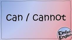 can und cannot - einfach erklärt   Einfach Englisch