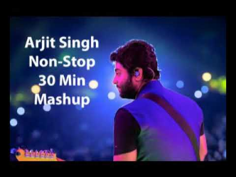 arijit-singh-|-non-stop-|-30-minutes|-mashup-|-2018-|-love-song-|-heart-touching-song-|-india