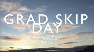 Grad Skip Day 2016