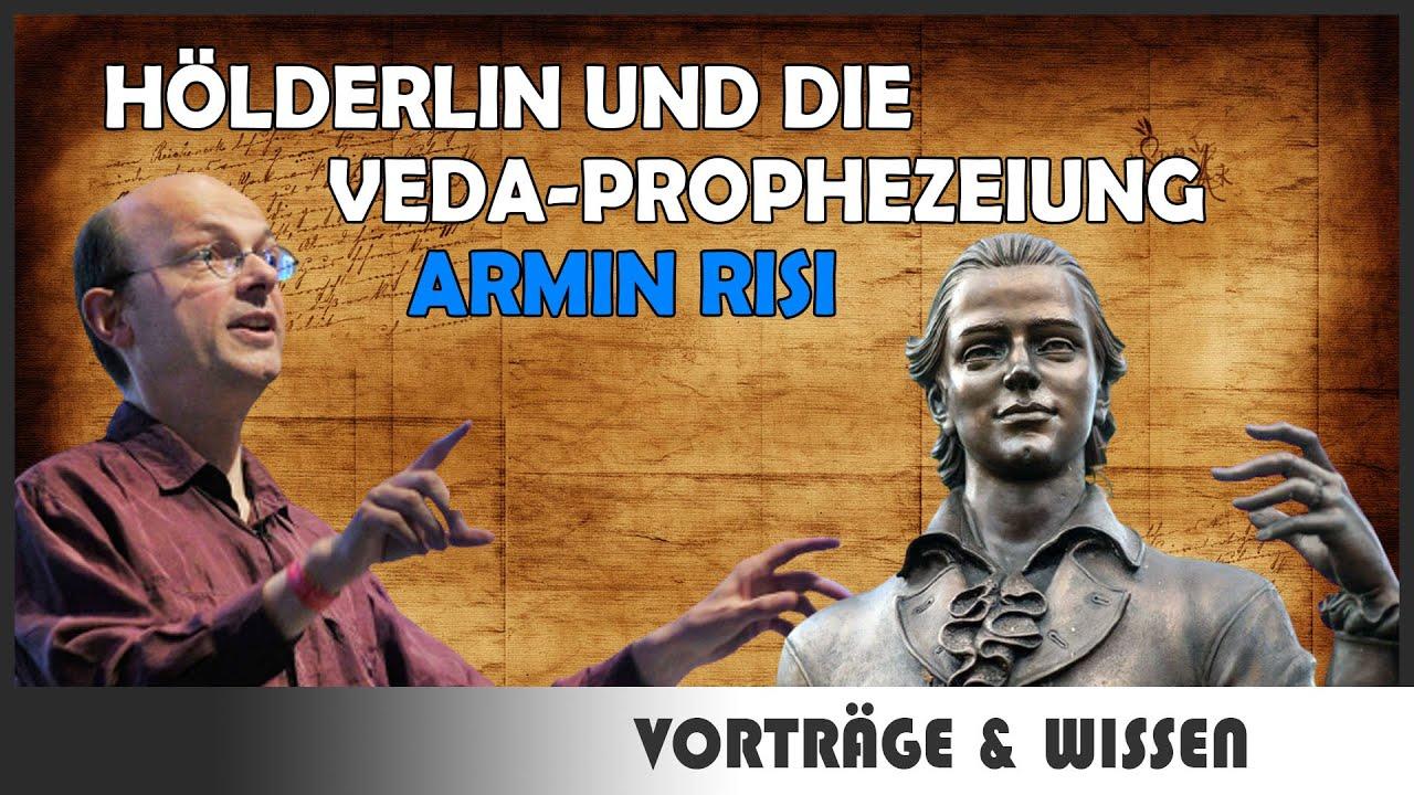 Armin Risi: Hölderlin und die Veda-Prophezeiung
