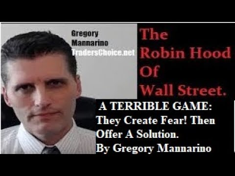 (Share). A TERRIBLE GAME: They Create Fear! Then Offer A Solution. By Gregory Mannarino