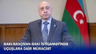 Bakı-Naxçıvan-Bakı istiqamətində uçuşlara dair AZAL-ın vitse-prezidenti Eldar Hacıyevdən müraciət