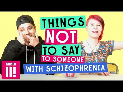 Things Not To Say To Someone With Schizophrenia