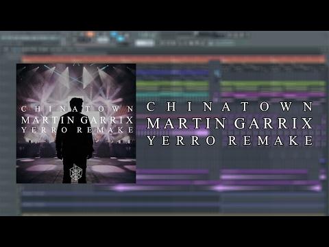 Martin Garrix - Chinatown (LA STUDIO HANGS - Chinatown) [Yerro Remake]