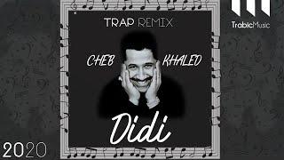 Cheb Khaled - Didi Trap Version ( Trabic Music Remix ) 2021 شاب خالد - ديدي