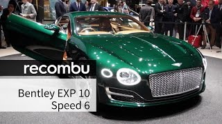 Bentley EXP 10 Speed 6 first look | Geneva 2015