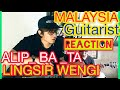 ALIF_BA_TA LINGSIR WENGI cover   REACTION MALAYSIA GUITARIST   ANDY IRWANDY