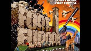 Looptroop - Fort Europa