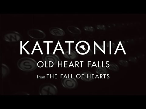 Katatonia - Old Heart Falls (lyrics video) (from The Fall of Hearts)