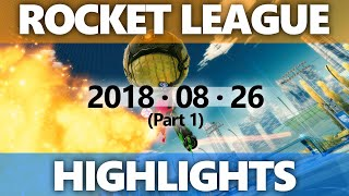 Rocket League Highlights 2018 08 26 - Part 1