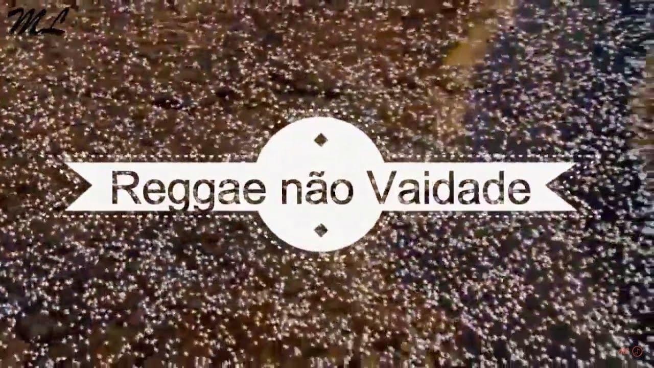 Reggae Não Vaidade - Marcela Taís - Legendado