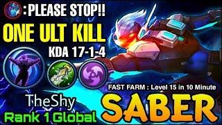 FAST FARM Lvl 15 in 10 Min Saber 17 Kills ONE ULT KILL - Top 1 Global Saber TheShy - Mobile Legends