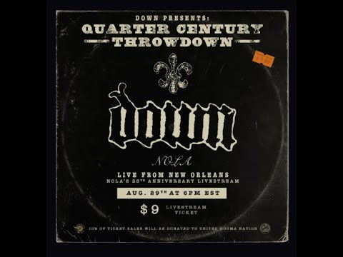 "Down to perform livestream 25th Anniv. show for ""NOLA"" 'Quarter Century Throwdown'!"
