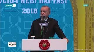 Erdoğan'ın 2018 Mevlid-i Nebî Haftası Açılış Programında Yaptığı Konuşma / İstanbul / 17.11.2018