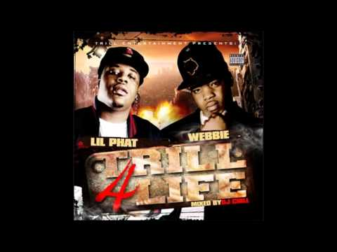 Webbie & Lil Phat - Fuck With Me [Trill 4 Life Mixtape]