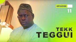 TEKK TEGGUI - Saison 1 - Episode 11