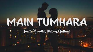 Main Tumhara - Lyrics Video   Dil Bechara   Jonita Gandhi   Hriday Gattani   A.R. Rahman   2020